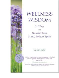 Wellness Wisdom by Susan Tate